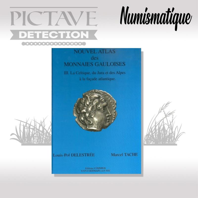 Nouvel Atlas des monnaies Gauloises T.3